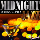 MIDNIGHT JAZZ ~夜更けのバーで聴く~/JAZZ PARADISE&Moonlight Jazz Blue
