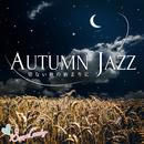 Autumn Jazz~切ない秋の始まりに~/Moonlight Jazz Blue