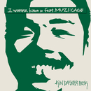 I Wanna Know U feat. MUZI:CAGE/KIN DA SHER ROCK