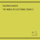The World Of Electronic Sound 3/Kazunao Nagata