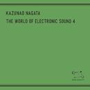 The World Of Electronic Sound 4/Kazunao Nagata