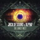 Die Ganze Welt/Jack Of Sound & Alpha2