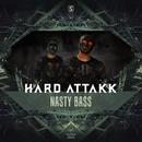 Nasty Bass/Hard Attakk