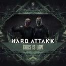 Kaos Is Law/Hard Attakk