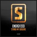 Stand My Ground/Energyzed