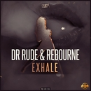 Exhale/Dr Rude & Rebourne
