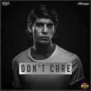 Don't Care/Refuzion