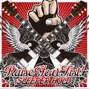 Raise your fist!/SLEEPER HOLD