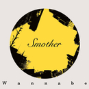 Smother/Wannabe