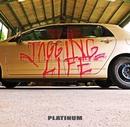 THE TAGGING LIFE/PLATINUM
