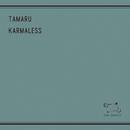 KARMALESS/TAMARU