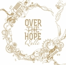 OVER THE HOPE/Q'ulle