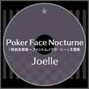 Poker Face Nocturne/Joelle