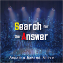 Search for the Answer/Amazing Making Alive