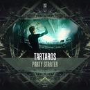 Party Starter/Tartaros