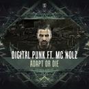 Adapt Or Die/Digital Punk Ft. MC Nolz