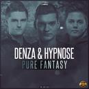 Pure Fantasy/Denza & Hypnose
