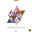 Back To You/Wave Pressure