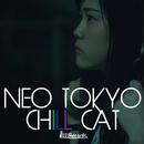 NEO TOKYO/CHILL CAT