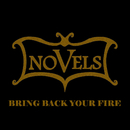 BRING BACK YOUR FIRE/NOVELS
