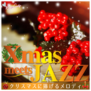 Xmas meets JAZZ~クリスマスに捧げるメロディ~/JAZZ PARADISE&Moonlight Jazz Blue