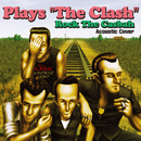 "Plays ""The Clash"" Rock The Casbah Acoustic Cover/Angela"