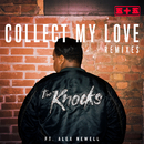 Collect My Love (feat. Alex Newell) [Remixes]/The Knocks