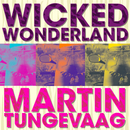 Wicked Wonderland/Martin Tungevaag