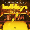 Holidays (Remixes)/Remady & Manu-L