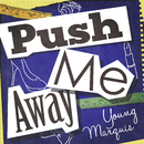 Push Me Away/Young Marquis