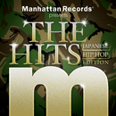 "Manhattan Records Presents ""The Hits"" (Japanese Hip Hop Edition)/V.A."