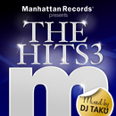 "Manhattan Records Presents ""The Hits"" Vol.3 (mixed by DJ TAKU)/V.A."
