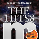 "Manhattan Records Presents ""The Hits"" Vol.8 (mixed by DJ TAKU)/V.A."