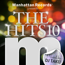 "Manhattan Records Presents ""The Hits"" Vol.10 (mixed by DJ TAKU)/V.A."