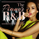 The Piano's R&B - ピアノが心地良いメロディアスR&B名曲/V.A.