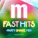 Manhattan Records Presents FAST HITS -PARTY SHAKE MIX- (mixed by DJ RYO)/V.A.