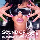 Sound of Love (feat. Cassie)/DJ Komori