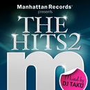 "Manhattan Records Presents ""The Hits"" Vol.2 (mixed by DJ TAKU)/V.A."