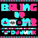 Bring It OooN! -King of Brand New Mega Hits- mixed by DJ JUNK/V.A.