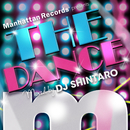 "Manhattan Records Presents ""The Dance!!"" (mixed by DJ SHINTARO)/V.A."