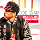 Ride Or Die (feat. Lil Mama)/Joe Ryan