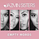 Empty Words/JAZMIN Sisters