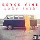 Lazy Fair/Bryce Vine