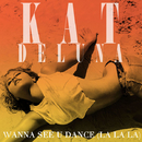 Wanna See U Dance (La La La)/Kat Deluna
