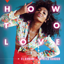 How To Love (feat. Wynter Gordon)/DJ KOMORI