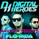 Save Me Tonite (feat. Flo Rida & Tony G)/Digital Heroes