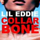 Collar Bone/Lil Eddie