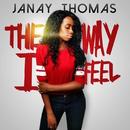 The Way I Feel/Janay Thomas