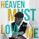 Heaven Must Love Me/Taj Jackson