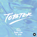 Fast Car (feat. River)/Tobtok